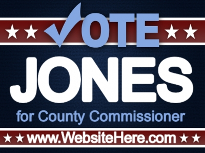 Political Yard Sign County Commissioner Template